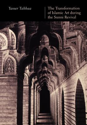 The Transformation of Islamic Art during the Sunni Revival (Publications on the Near East), Tabbaa, Yasser