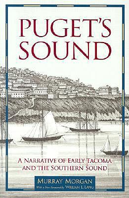 Image for Puget's Sound: A Narrative of Early Tacoma and the Southern Sound