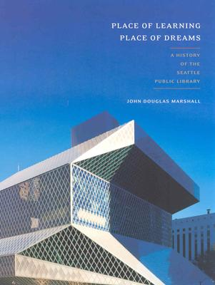Image for Place of Learning, Place of Dreams: A History of the Seattle Public Library
