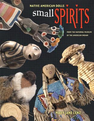 Image for Small Spirits: Native American Dolls from the National Museum of the American Indian