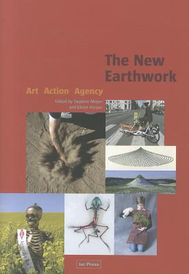 The New Earthwork: Art Action Agency (Perspectives in Contemporary Sculpture)
