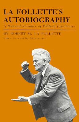 Image for La Follette's Autobiography: A Personal Narrative of Political Experiences