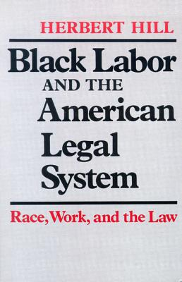 Image for Black Labor and the American Legal System: Race, Work, and the Law