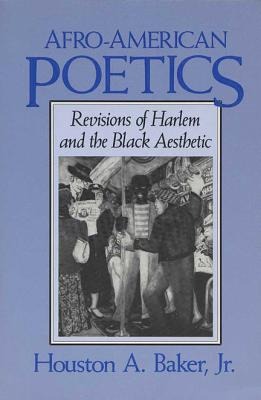 Image for Afro-American Poetics: Revisions of Harlem and the Black Aesthetic
