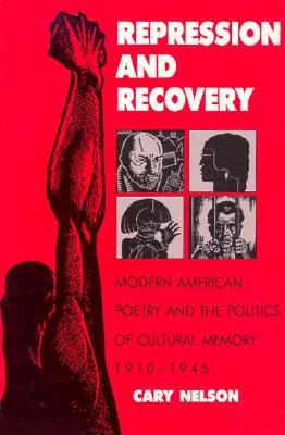 Image for Repression And Recovery: Modern American Poetry & Politics Of Cultural Memory (Wisconsin Project on American Writers)
