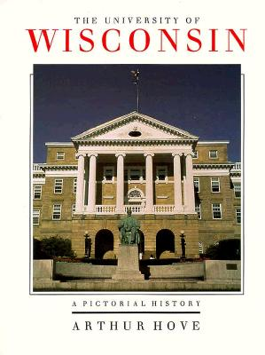 The University Of Wisconsin: A Pictorial History