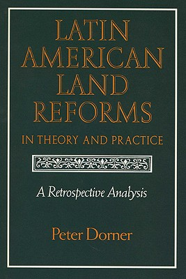 Image for Latin American Land Reforms: A Retrospective Analysis