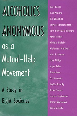 Image for Alcoholics Anonymous As A Mutual-Help: A Study In Eight Societies
