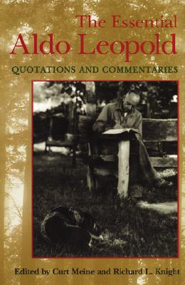 Image for The Essential Aldo Leopold: Quotations and Commentaries