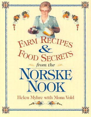 Image for Farm Recipes and Food Secrets from the Norske Nook