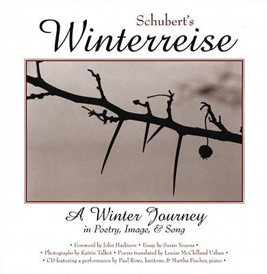 Image for Schubert's Winterreise: A Winter Journey in Poetry, Image, and Song
