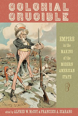 Image for Colonial Crucible: Empire in the Making of the Modern American State