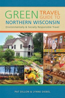Image for Green Travel Guide to Northern Wisconsin: Environmentally and Socially Responsible Travel