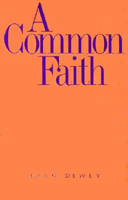 A Common Faith (The Terry Lectures Series), Dewey, John