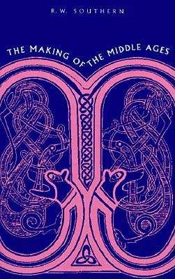 The Making of the Middle Ages (1967 Printing)), Southern, R. W.