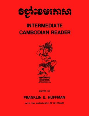 Intermediate Cambodian Reader (Yale Language Series), Huffman, Franklin E.