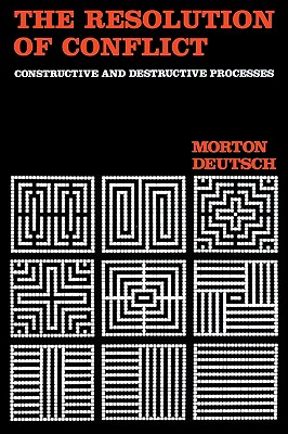 Image for The Resolution of Conflict: Constructive and Destructive Processes (Carl Hovland Memorial Lectures Series)