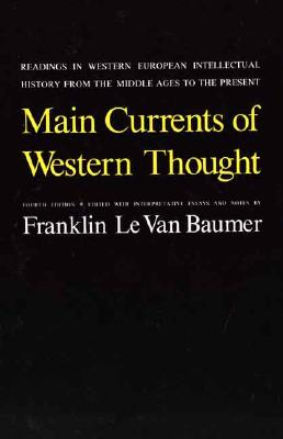 Image for Main Currents of Western Thought: Readings in Western Europe Intellectual History from the Middle Ages to the Present