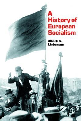 A History of European Socialism, Albert S. Lindemann
