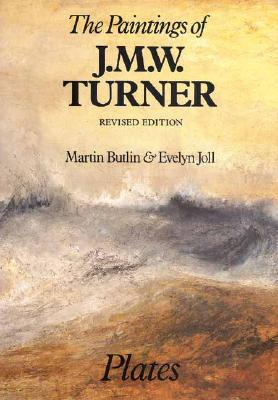 Image for The Paintings of J. M. W. Turner: Revised Edition (The Paul Mellon Centre for Studies in British Art)