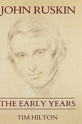 Image for John Ruskin: The Early Years 1819-1859