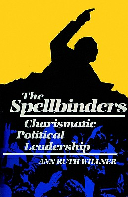 Image for The Spellbinders: Charismatic Political Leadership
