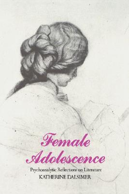 Image for FEMALE ADOLESCENCE PSYCHOANALYTIC REFLECTIONS ON LITERATURE
