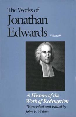 Image for A History of the Work of Redemption (The Works of Jonathan Edwards Series, Volume 9) (v. 9)