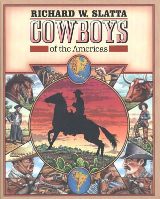 Cowboys of the Americas, Slatta, Richard W.