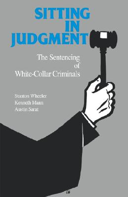 Image for Sitting in Judgement: The Sentencing of White - Collar Criminals (Yale Studies on White-Collar Crime Series)