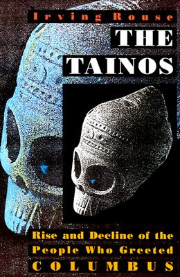 Image for Tainos: Rise and Decline of the People Who Greeted Columbus