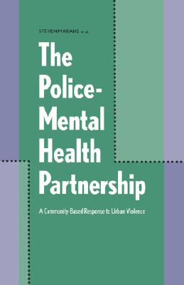Image for The Police-Mental Health Partnership: A Community-Based Response to Urban Violence