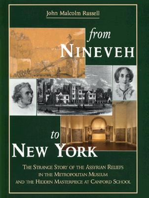 From Nineveh to New York: The Strange Story of th, John Malcolm Russell