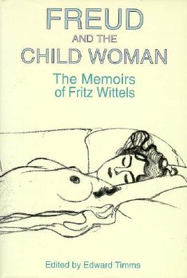 FREUD AND THE CHILD WOMAN, FRITZ WITTELS