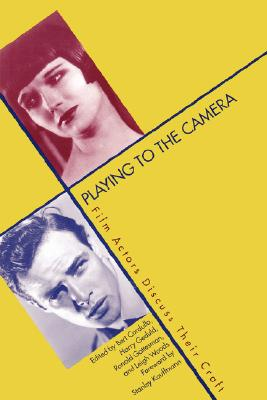 Image for Playing to the Camera: Film Actors Discuss Their Craft