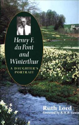 Image for Henry F. Du Pont and Winterthur: A Daughter's Portrait