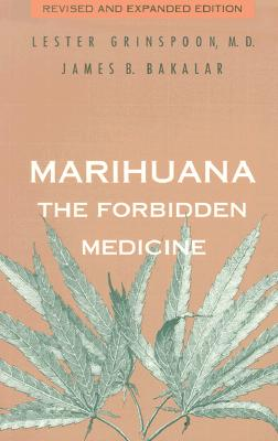 Marihuana: The Forbidden Medicine, Grinspoon, Lester; Bakalar, Dr. James B.