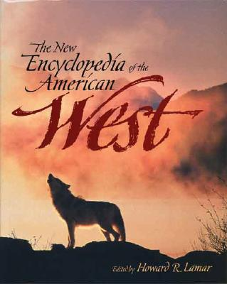 The New Encyclopedia of the American West (The Lamar Series in Western History)