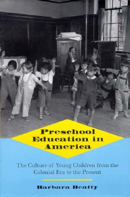 Image for Preschool Education In America: The Culture Of You