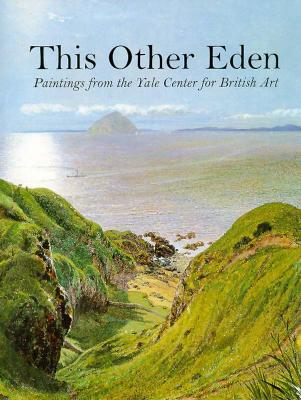 Image for This Other Eden: Paintings from the Yale Center for British Art