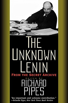 Image for The Unknown Lenin: From the Secret Archive (Annals of Communism Series)