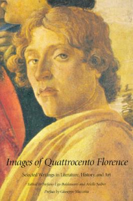 Image for Images of Quattrocento Florence: Selected Writings in Literature, History, and Art