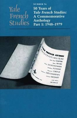 Image for Yale French Studies, Number 96: 50 Years of Yale French Studies: A Commemorative Anthology, Part 1: 1948-1979 (Yale French Studies Series)