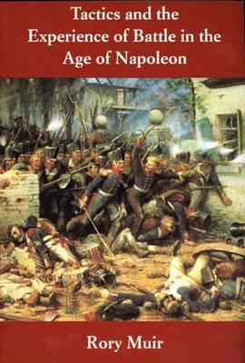 Image for Tactics and the Experience of Battle in the Age of Napoleon
