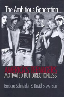 Image for The Ambitious Generation: America's Teenagers, Motivated but Directionless