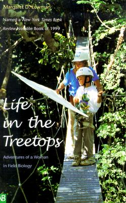 Image for Life in the Treetops: Adventures of a Woman in Field Biology