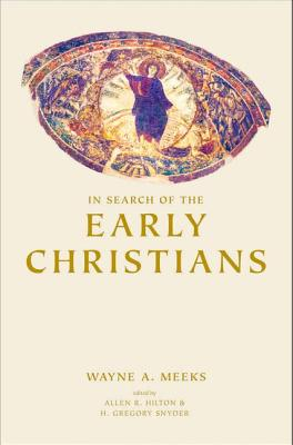 Image for In Search of the Early Christians: Selected Essays