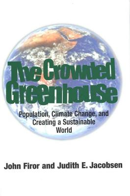 Image for The Crowded Greenhouse: Population, Climate Change and Creating a Sustainable World