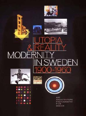 Utopia and Reality: Modernity in Sweden 1900-1960
