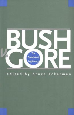 Image for Bush v. Gore: The Question of Legitimacy
